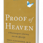 Proof of Heaven: A Neurosurgeon's Journey into the Afterlife by Eben Alexander, M.D